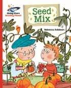 Reading Planet - Seed Mix - Red B: Galaxy ebook by Rebecca Ashdown