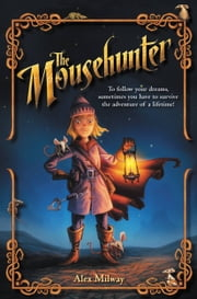The Mousehunter ebook by Alex Milway
