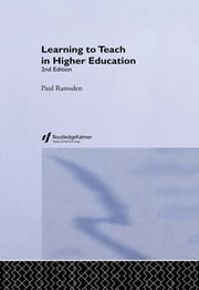 Learning to Teach in Higher Education ebook by Paul Ramsden,Paul Ramsden