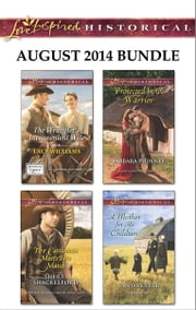 Love Inspired Historical August 2014 Bundle - The Wrangler's Inconvenient Wife\The Cattleman Meets His Match\Protected by the Warrior\A Mother for His Children ebook by Lacy Williams,Sherri Shackelford,Barbara Phinney,Jan Drexler