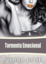 Tormenta Emocional eBook by Sierra Rose
