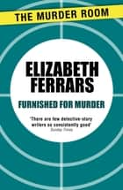 Furnished for Murder ebook by Elizabeth Ferrars