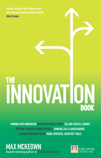 The Innovation Book - How to Manage Ideas and Execution for Outstanding Results ebook by Max Mckeown