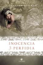 Inocencia y perfidia ebook by Elizabeth Bowman