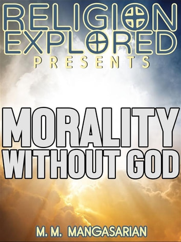 Morality Without God ebook by M. M. Mangasarian