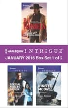 Harlequin Intrigue January 2016 - Box Set 1 of 2 - Reunion at Cardwell Ranch\Special Forces Savior\Hunter Moon ebook by B.J. Daniels, Janie Crouch, Jenna Kernan