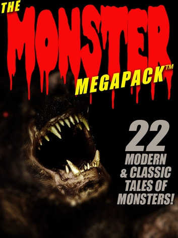 The Monster MEGAPACK ™: 22 Modern & Classic Tales of Monsters ebook by Pamela Sargent,George Zebrowski,Brian Stableford,A.R. Morlan,Kathryn Ptacek