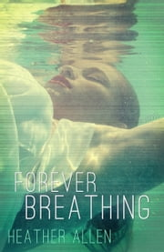 Forever Breathing ebook by Heather Allen