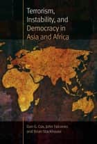 Terrorism, Instability, and Democracy in Asia and Africa ebook by Dan G. Cox, John Falconer, Brian Stackhouse