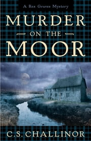 Murder on the Moor ebook by C.S. Challinor