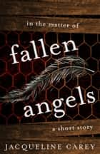 In the Matter of Fallen Angels ebook by Jacqueline Carey