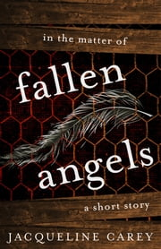 In the Matter of Fallen Angels - A Short Story ebook by Jacqueline Carey