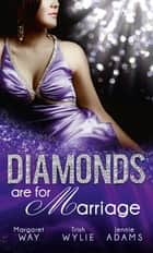 Diamonds are for Marriage: The Australian's Society Bride (Diamond Brides, Book 1) / Manhattan Boss, Diamond Proposal / Australian Boss: Diamond Ring (Mills & Boon M&B) ekitaplar by Margaret Way, Trish Wylie, Jennie Adams