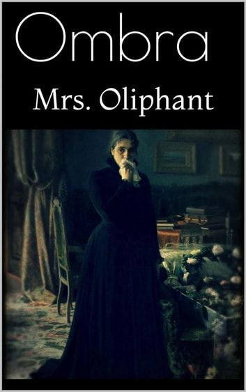 Ombra ebook by Mrs. Oliphant