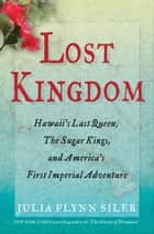 Lost Kingdom ebook by Julia Flynn Siler
