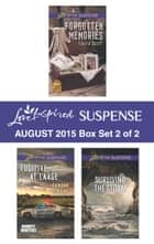 Love Inspired Suspense August 2015 - Box Set 2 of 2 - Forgotten Memories\Fugitive at Large\Surviving the Storm ebook by Laura Scott, Sandra Robbins, Heather Woodhaven