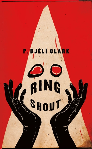 Ring Shout ebook by P. Djèlí Clark