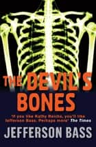 The Devil's Bones - A Body Farm Thriller ebook by Jefferson Bass