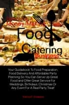Setting Up A Money-Making Food Catering Business ebook by Katrina P. Votswana