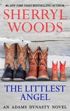 The Littlest Angel ebook by Sherryl Woods