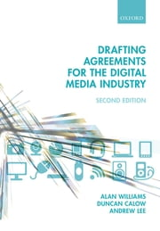 Drafting Agreements for the Digital Media Industry ebook by Alan Williams,Duncan Calow,Andrew Lee