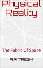 Physical Reality ebook by abdul tresh