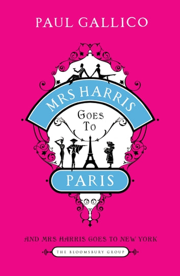 Mrs Harris Goes to Paris & Mrs Harris Goes to New York - The Adventures of Mrs Harris (The Bloomsbury Group) ebook by Paul Gallico