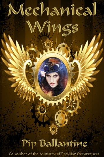 Mechanical Wings ebook by Pip Ballantine