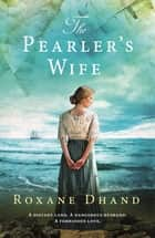 The Pearler's Wife ebook by Roxane Dhand