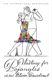 Waiting for Bojangles ebook by Olivier Bourdeaut, Regan Kramer