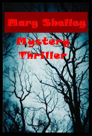 Complete Mystery Thriller ebook by Mary Shelley