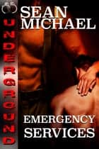 Emergency Services ebook by Sean Michael