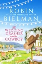 The Wedding Crasher and the Cowboy ebook by Robin Bielman