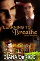 Learning to Breathe ebook by Diana DeRicci