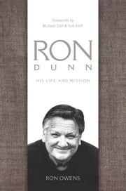Ron Dunn - His Life and Mission ebook by Michael Catt,Ron Owens