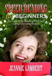 Speed Reading for Beginners ebook by Jeannie Lambert