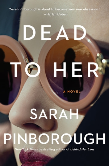 Dead to Her - A Novel e-kirjat by Sarah Pinborough