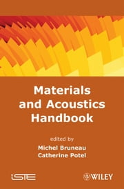 Materials and Acoustics Handbook ebook by Michel Bruneau,Catherine Potel