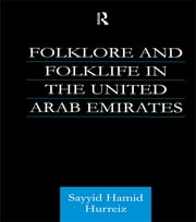 Folklore and Folklife in the United Arab Emirates ebook by Sayyid Hamid Hurriez