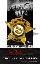 Trouble for Tallon ebook by John Ball