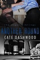 Another Round ebook by Cate Dashwood