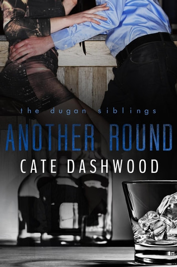 Another Round - The Dugan Siblings, #3 ebook by Cate Dashwood