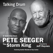 Talking Drum - A Selection from Pete Seeger: The Storm King audiobook by Pete Seeger
