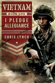 Vietnam #1: I Pledge Allegiance ebook by Chris Lynch