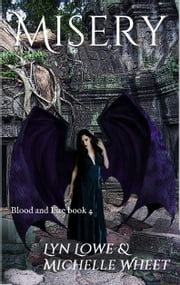Misery (Blood and Fire Book 4) ebook by Michelle Wheet,Lyn Lowe