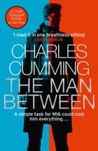 The Man Between ebook by Charles Cumming