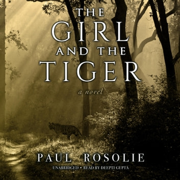 The Girl and the Tiger audiobook by Paul Rosolie