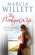 The Prodigal Wife ebook by Marcia Willett