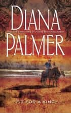 Fit for a King (Mills & Boon M&B) ebook by Diana Palmer