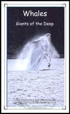Whales: Giants of the Deep ebook by Caitlind L. Alexander